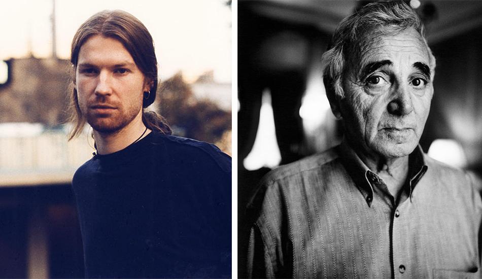 Oui, il existe un rapport entre Aphex Twin et Charles Aznavour