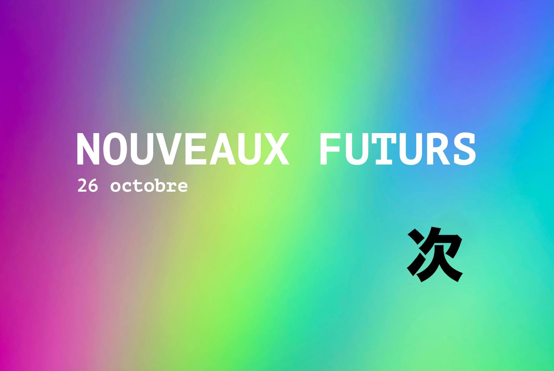 Playlist NOUVEAUX FUTURS : ce qui sort aujourd'hui, ce qui s'écoutera demain