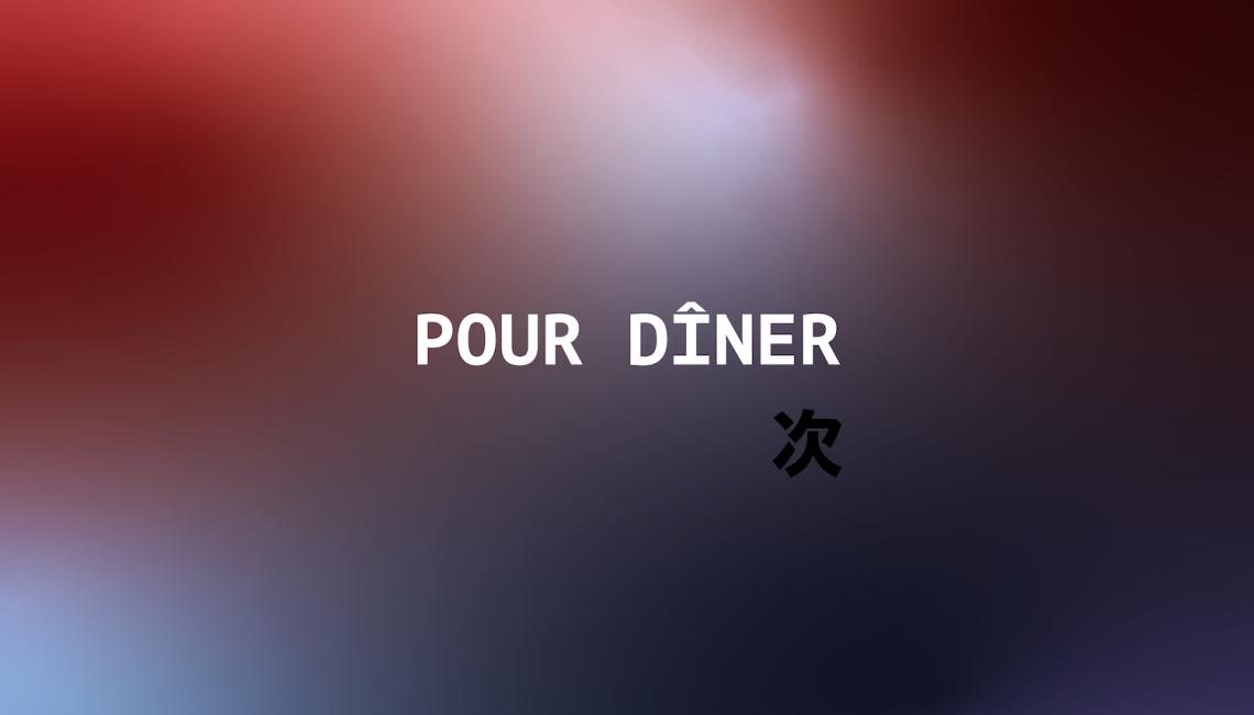 pour dîner